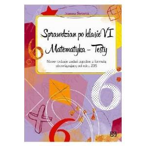 Sprawdzian po klasie VI Matematyka Testy wyd. 2015