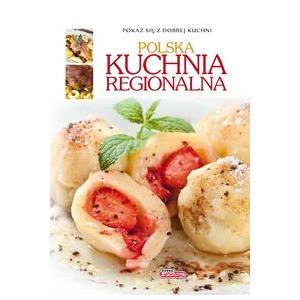 Dobra kuchnia. Polska kuchnia regionalna