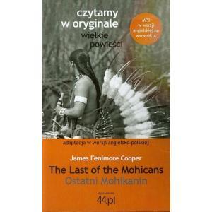 Czytamy w Oryginale. Wielkie Powieści. Wersja Polsko-Angielska. Ostatni Mohikanin. The Last of the Mohicans