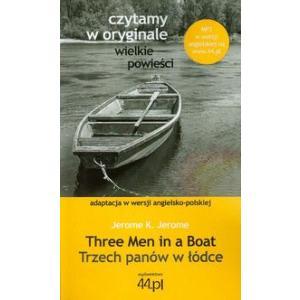 Czytamy w Oryginale. Wielkie Powieści. Wersje Polsko-Angielskie. Trzech Panów w Łódce. Three Men in a Boat