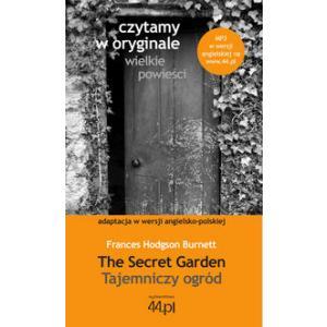 Czytamy w Oryginale. Wielkie Powieści. Wersje Polsko-Angielskie. Tajemniczy Ogród. The Secret Garden