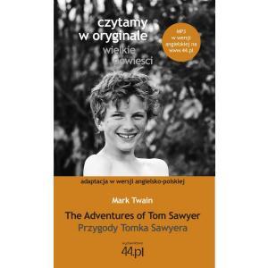 Czytamy w Oryginale. Wielkie Powieści. Wersja Polsko-Angielska. Przygody Tomka Sawyera. The Adventures of Tom Sawyer