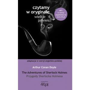 Czytamy w Oryginale. Wielkie Powieści. Wersja Polsko-Angielska. Przygody Sherlocka Holmesa. The Adventures of Sherlock Holmes