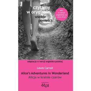 Czytamy w Oryginale. Wielkie Powieści. Wersja Polsko-Angielska. Alicja w Krainie Czarów. Alice's Adventures in Wonderland