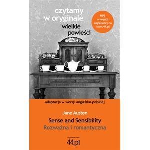 Czytamy w Oryginale. Wielkie Powieści. Wersja Polsko-Angielska. Sense and Sensibility. Rozważna i Romantyczna