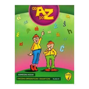 Od A do Z kl. 3 Ćwiczenia Ortograficzne i Gramatyczne