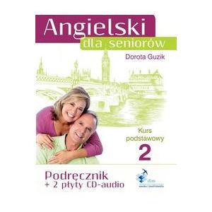 Angielski dla seniorów. Kurs podstawowy. Podręcznik cz. 2 + 2 CD