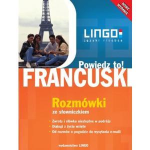 LINGO Francuski Powiedz to! Rozmówki ze słowniczkiem wyd. 2012