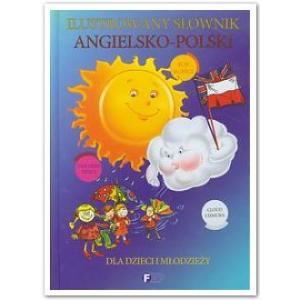 Ilustrowany słownik ang-pol dla dzieci i młodzieży