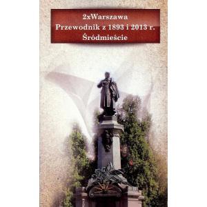 2 x Warszawa Śródmieście Przewodnik z 1893 i 2013 /varsaviana/