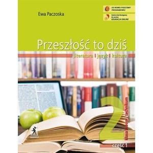 Polski LO 2 Przeszłość to dziś Podręcznik cz.1 (wieloletni)