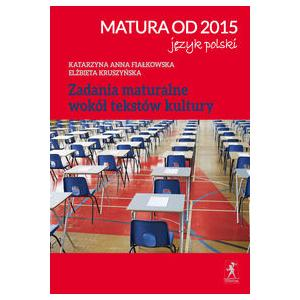 Zadania maturalne wokół tekstów kultury - Matura od 2015 Język polski