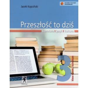 Przeszłość To Dziś. Język Polski. Podręcznik. Klasa 3. Liceum i Technikum