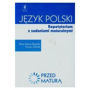 Przed maturą Język polski Repetytorium z zadaniami maturalnymi