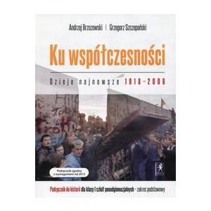 Ku współczesności Dzieje najnowsze 1918-2006 Historia LO 1 Podręcznik Zakres podstawowy
