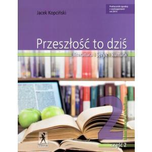 Przeszłość to Dziś. Język Polski. Podręcznik Wieloletni. Klasa 2 Część 2. Szkoła Ponadgimnazjalna