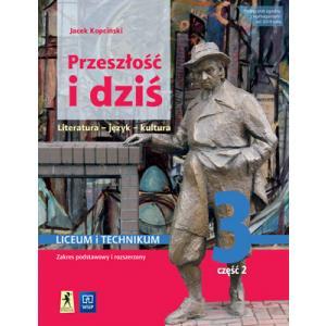 Przeszłość i dziś 3. Język polski. Liceum i technikum. Podręcznik. Część 2