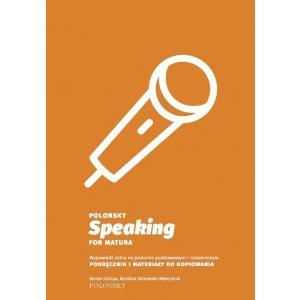 Polonsky: Speaking For Matura. Wypowiedź Ustna na Poziomie Podstawowym i Rozszerzonym. Podręcznik + Materiały do Kopiowania