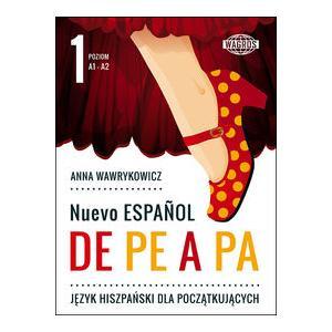 Nuevo Espanol De Pe a Pa 1. Poziom A1-A2. Podręcznik + MP3