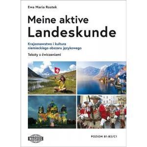 Meine aktive Landeskunde. Krajoznawstwo i kultura niemieckiego obszaru językowego. Teksty z ćwiczeniami