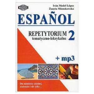 Espanol. Repetytorium Tematyczno-Leksykalne 2 + MP3