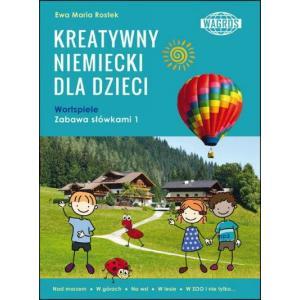 Kreatywny Niemiecki Dla Dzieci. Wortspiele. Zabawa Słówkami 1 + MP3