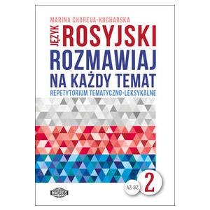 Język Rosyjski. Rozmawiaj Na Każdy Temat 2 + MP3
