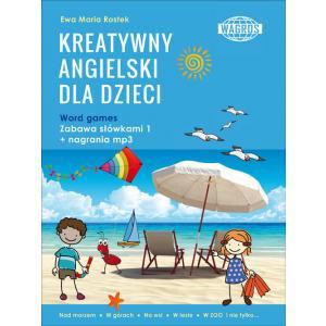Kreatywny angielski dla dzieci. Word games. Zabawa słówkami 1 + MP3