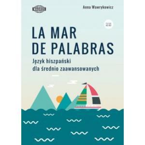 La Mar de Palabras. Język Hiszpański dla Średnio Zaawansowanych