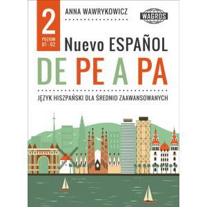 Nuevo Espanol De Pe a Pa 2. Poziom B1-B2. Podręcznik + MP3