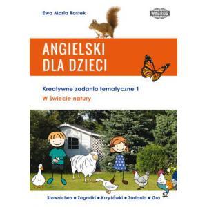 Angielski dla dzieci. Kreatywne zadania tematyczne 1. W świecie natury