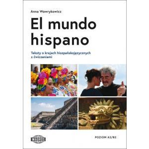 El mundo hispano. Teksty o krajach hiszpańskojęzycznych z ćwiczeniami