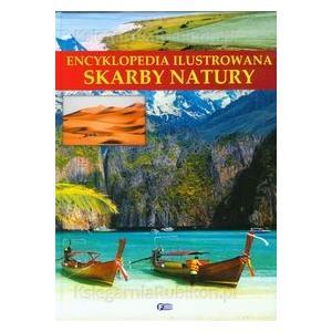 Encyklopedia Ilustrowana. Skarby Natury