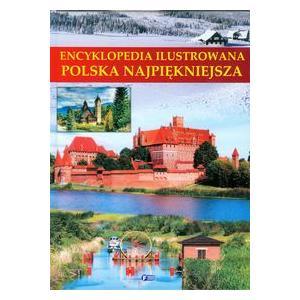 Encyklopedia Ilustrowana. Polska Najpiękniejsza