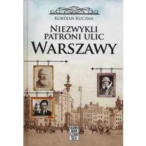 Niezwykli patroni ulic Warszawy /varsaviana/