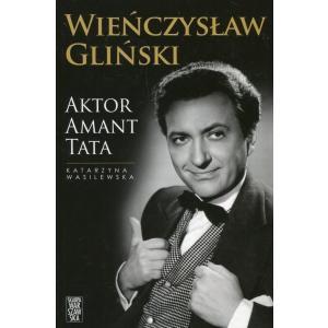 Wieńczysław Gliński Aktor Amant Tata