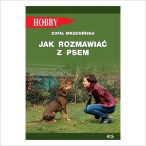 Hobby. Jak rozmawiać z psem