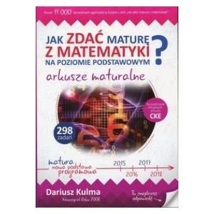 Jak Zdać Maturę z Matematyki na Poziomie Podstawowym? Arkusze Maturalne