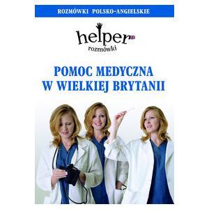 Pomoc Medyczna w Wielkiej Brytanii. Rozmówki