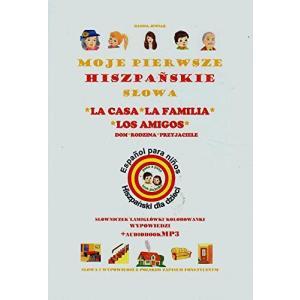 Moje Pierwsze Hiszpańskie Słowa. Dom, Rodzina i Przyjaciele