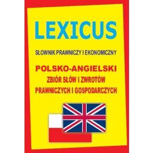 Lexicus Słownik Prawniczy i Ekonomiczny Polsko-Angielski Zbiór Słów i Zwrotów Prawniczych i Gospodarczych
