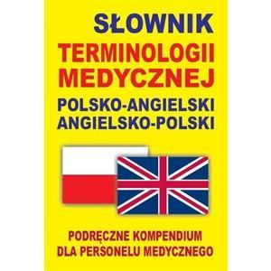 Słownik Terminologii Medycznej Angielsko-Polsko-Angielski