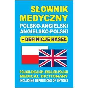 Słownik Medyczny Polsko-Angielsko-Polski + Definicje Haseł
