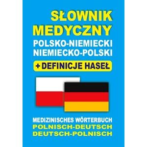 Słownik Medyczny Polsko-Niemiecko-Polski + Definicje Haseł