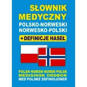 Słownik Medyczny Norwesko-Polsko-Norweski + Definicje Haseł
