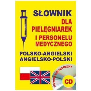 Słownik dla Pielęgniarek i Personelu Medycznego Angielsko-Polsko-Angielski