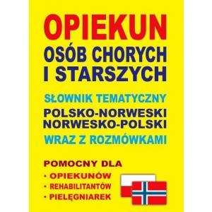 Opiekun osób chorych i starszych słownik polsko-norweski-polski