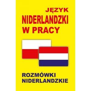 Język Niderlandzki w Pracy. Rozmówki Niderlandzkie