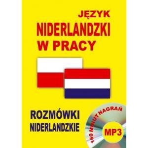 Język Niderlandzki w Pracy. Rozmówki Niderlandzkie + CD
