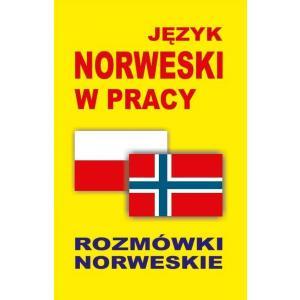Język Norweski w Pracy. Rozmówki Norweskie